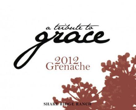 A Tribute to Grace Grenache, Shake Ridge Ranch 2012